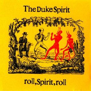 The Duke Spirit альбом Roll, Spirit, Roll