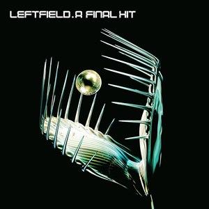 Leftfield альбом A Final Hit - The Best Of Leftfield