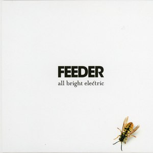 Feeder альбом All Bright Electric (Deluxe)