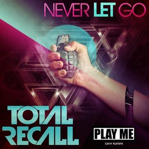 Total Recall альбом Never Let Go