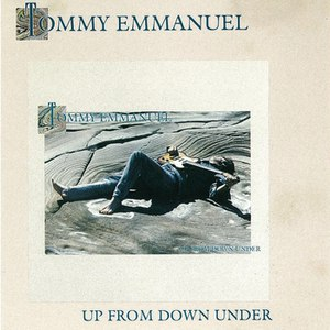 Tommy Emmanuel альбом UP FROM DOWN UNDER