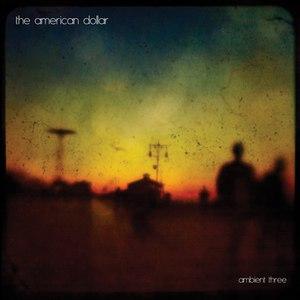The American Dollar альбом Ambient Three