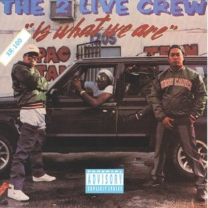 2 Live Crew альбом The 2 Live Crew Is What We Are