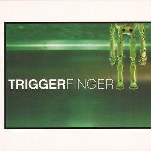 Triggerfinger альбом Triggerfinger