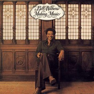 Bill Withers альбом Making Music