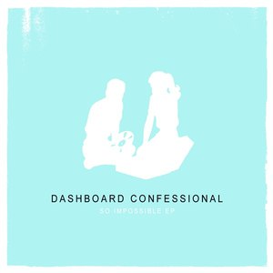 Dashboard Confessional альбом So Impossible EP
