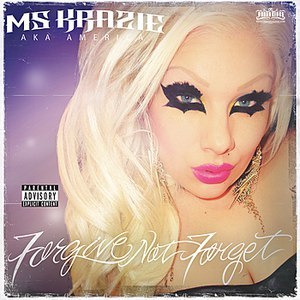 Ms Krazie альбом Forgive Not Forget