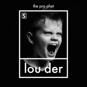 The Prophet альбом Louder