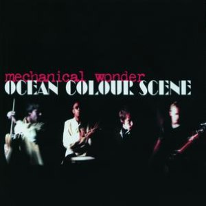 Ocean Colour Scene альбом Mechanical Wonder