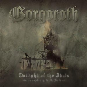 Gorgoroth альбом Twilight of the Idols: In Conspiracy With Satan