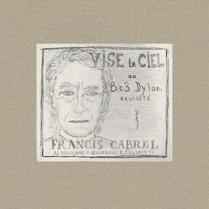 Francis Cabrel альбом Vise Le Ciel