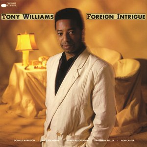 Tony Williams альбом Foreign Intrigue