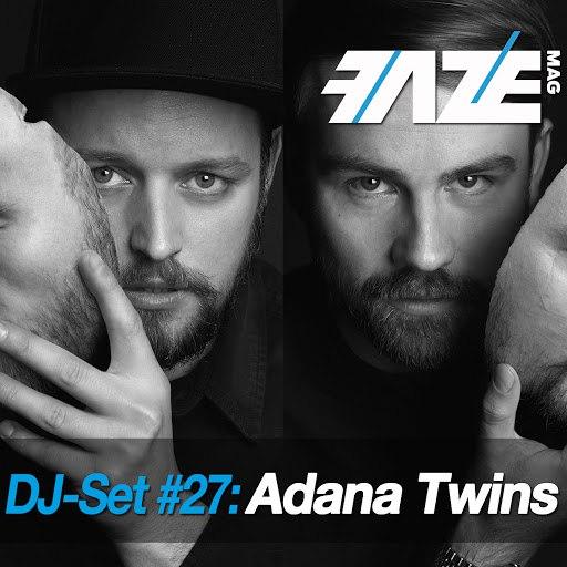 Adana Twins альбом Faze DJ Set #27: Adana Twins