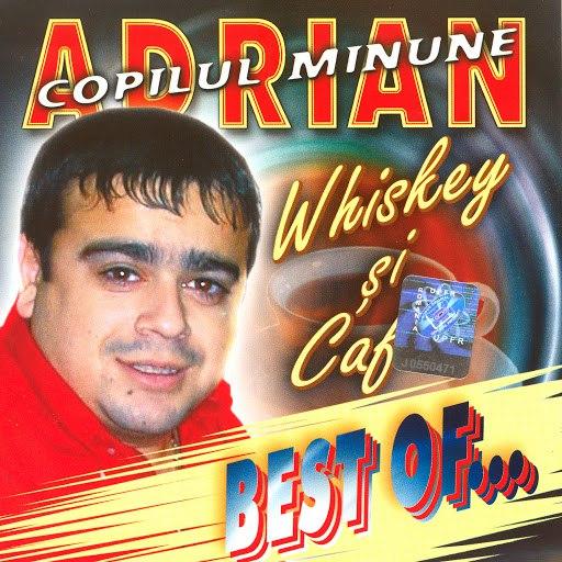 Adrian Copilul Minune альбом Whiskey si Cafea