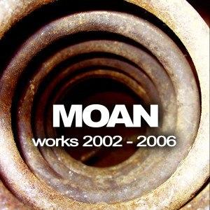 Moan альбом Works 2002-2006
