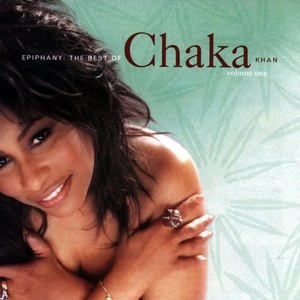 Chaka Khan альбом Epiphany: The Best Of Chaka Khan, Vol. 1