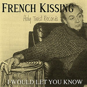 French Kissing альбом I Would Let You Know EP