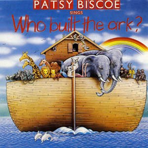 Patsy Biscoe альбом Who Built The Ark?