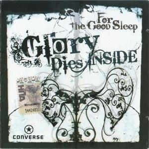 Glory Dies Inside альбом For The Good Sleep