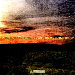 Coqui Selection альбом I Love Jimmy Somersby