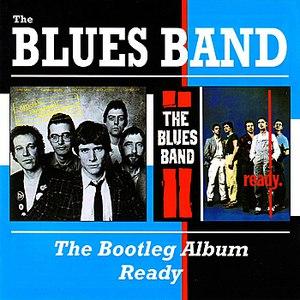 The Blues Band альбом The Bootleg Album + Ready