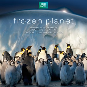 George Fenton альбом Frozen Planet (Soundtrack from the TV series)