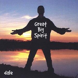 Dale альбом Great Big Spirit