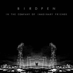 Birdpen альбом In the Company of Imaginary Friends