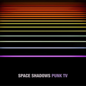 Punk TV альбом Space Shadows