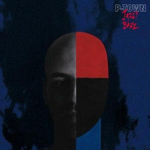 Jazzy Bazz альбом P-Town