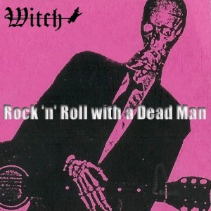 Witch альбом Rock 'n' Roll with a Dead Man