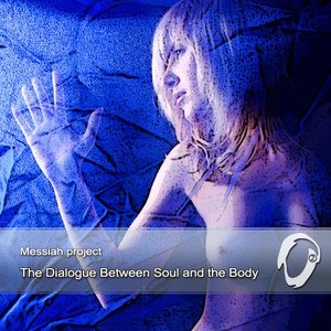 Messiah Project альбом The Dialogue Between The Soul And The Body