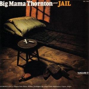 Big Mama Thornton альбом Jail