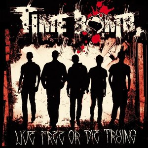 Time Bomb альбом Live Free Or Die Trying