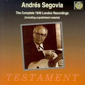 Andrés Segovia альбом The Complete 1949 London Recordings