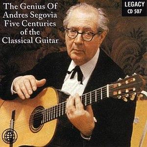 Andrés Segovia альбом The Genius Of Andres Segovia - Five Centuries Of The Classical Guitar