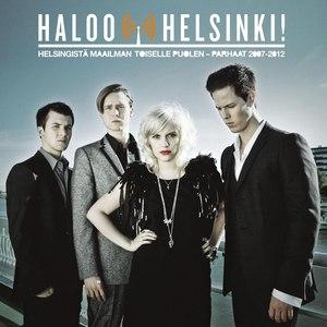 Haloo Helsinki! альбом Helsingistä Maailman Toiselle Puolen – Parhaat 2007-2012