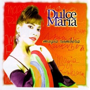 Dulce María альбом Magia Rumbera