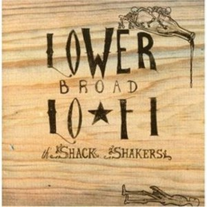 Th' Legendary Shack*Shakers альбом Lower Broad Lo-Fi