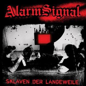 Alarmsignal альбом Sklaven der Langeweile