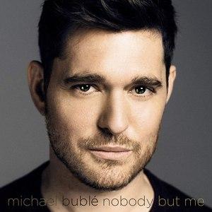 Michael Bublé альбом Nobody But Me