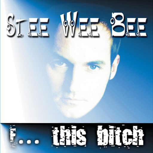 Stee Wee Bee альбом F... This Bitch
