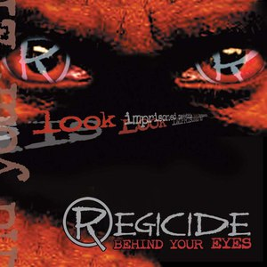 Regicide альбом Behind your eyes