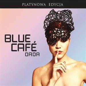Blue Café альбом Dada (Platynowa Edycja)