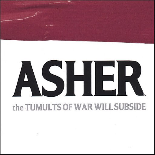 Asher альбом The Tumults Of War Will Subside