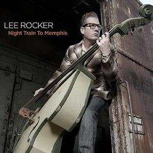 Lee Rocker альбом Night Train To Memphis