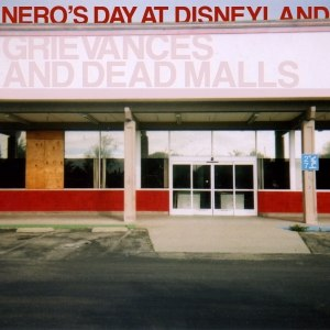 Nero's Day at Disneyland альбом grievances and dead malls