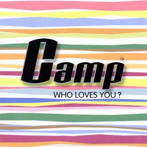 Camp альбом Who Loves You?