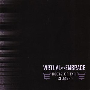 Virtual Embrace альбом Roots Of Evil - Club EP
