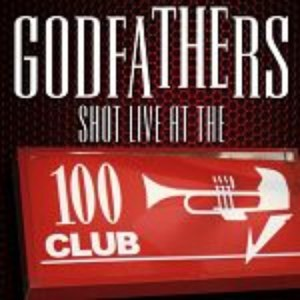 The Godfathers альбом Shot Live At The 100 Club